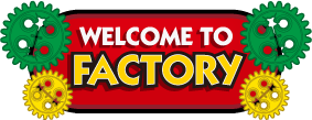 WELCOME TO FACTORY